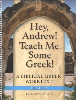 Hey, Andrew! Teach Me Some Greek Level 2 Workbook
