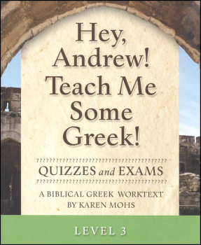 Hey, Andrew! Teach Me Some Greek Level 3 Quizzes/Exams