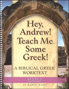 Hey, Andrew! Teach Me Some Greek! Level 5 Full-Text Answer Key