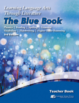 Learning Language Arts Through Literature Blue Teacher Book (3rd Edition)