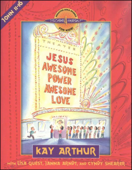 Jesus: Awesome Power, Awesome Love (John 11-16)
