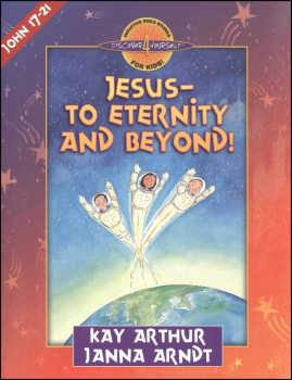 Jesus - To Eternity and Beyond! (John 17-21)