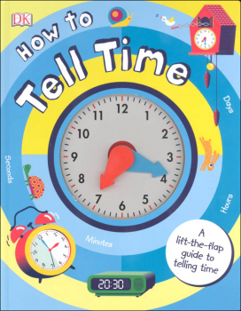 How to Tell Time: Lift-the-Flap Guide to Telling Time