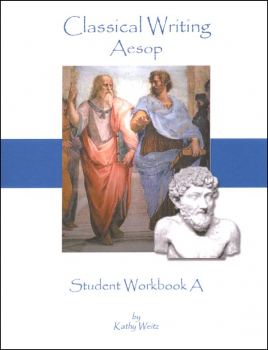 Classical Writing: Aesop - Student Workbook A