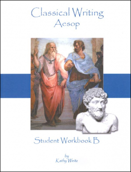 Classical Writing: Aesop - Student Workbook B