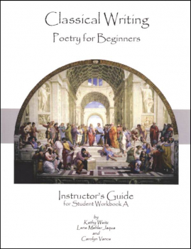 Classical Writing: Poetry Instructor's Guide A