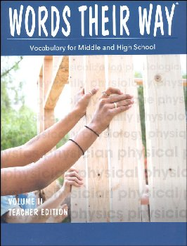 Words Their Way: Vocabulary for Middle & High School 2014 Teacher Edition Volume II