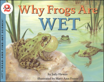 Why Frogs Are Wet (Let's Read And Find Out Science, Level 2)