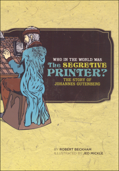 Who in the World Was the Secretive Printer? Story of Johannes Gutenberg