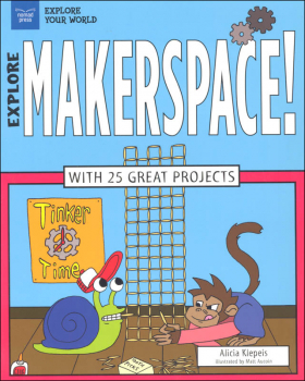 Explore Makerspace! (Explore Your World)