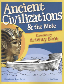 Ancient Civilizations and the Bible Elementary Activity Book