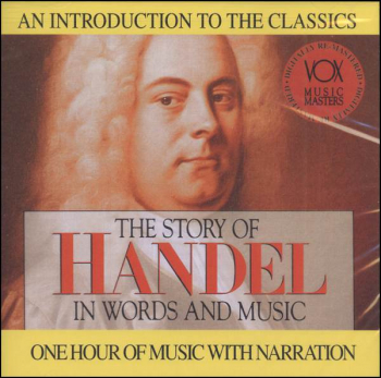 Story of Handel in Words and Music CD