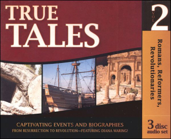 True Tales and More True Tales: Romans, Reformers, Revolutionaries CD