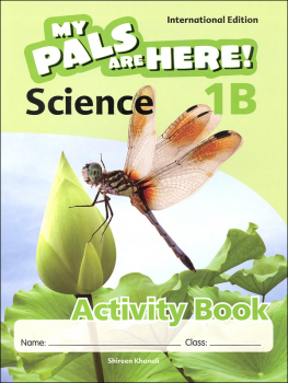 My Pals Are Here! Science International Edition Activity Book 1B