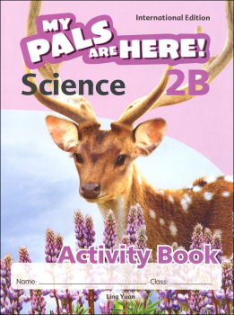 My Pals Are Here! Science International Edition Activity Book 2B