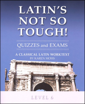 Latin's Not So Tough Level 6 Quizzes / Exams