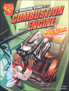 Amazing Story of the Combustion Engine: Max Axiom STEM Adventures (Graphic Science)