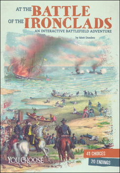 At the Battle of the Ironclads: An Interactive Battlefield Adventure (You Choose: American Battles)