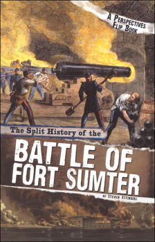 Split History of the Battle of Fort Sumter: A Perspectives Flip Book