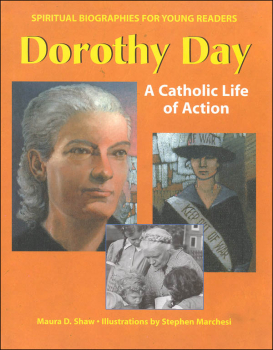 Dorothy Day: A Catholic Life of Action (Spiritual Biographies for Young Readers)