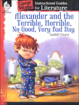 Alexander and the Terrible, Horrible, No Good, Very Bad Day Great Works Instructional Guide for Literature