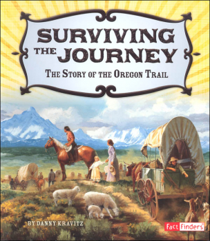 Surviving the Journey: Story of the Oregon Trail (Adventures on the American Frontier)