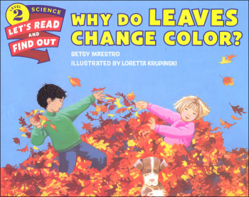 Why Do Leaves Change Color? (Let's Read & Find Out Science Level 2)