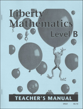 Liberty Mathematics Level B Teacher's Manual