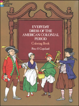 Everyday Dress of the Colonial Period Coloring Book