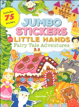 Jumbo Stickers for Little Hands Fairy Tale Adventures