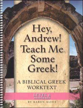 Hey, Andew! Teache Me Some Greek! Level 6 Full-Text Answer Key