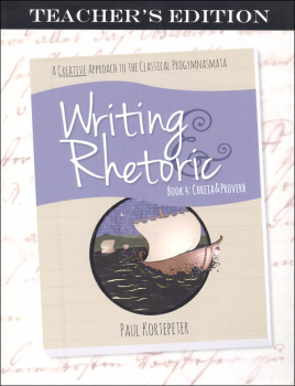 Writing & Rhetoric Book 4: Chreia & Proverb Teacher's Edition