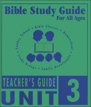 Bible Study Guide for All Ages - Unit 3