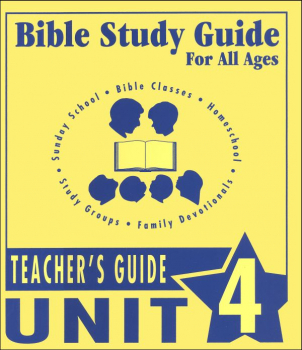 Bible Study Guide for All Ages - Unit 4