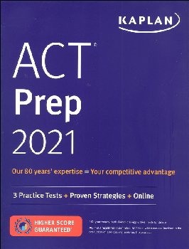 Kaplan ACT Prep 2021: 3 Practice Tests + Proven Strategies + Online