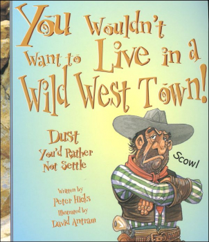 You Wouldn't Want to Live in a Wild West Town