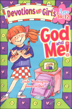 God and Me!: Devotions for Girls Ages 10-12