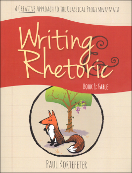 Writing & Rhetoric Book 1: Fable Student Edition