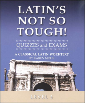 Latin's Not So Tough Level 5 Quizzes / Exams
