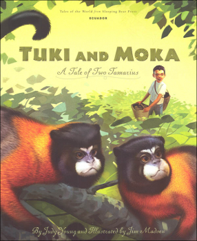 Tuki and Moka: Tale of Two Tamarins (Tales of the World)