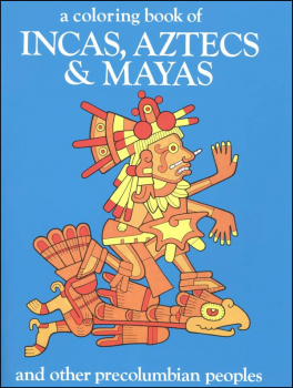 Coloring Book of Incas, Aztecs, and Mayans