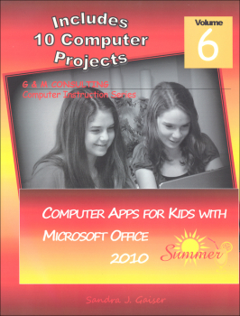 Computer Apps for Kids V6: Summer Text w/ Office 2010