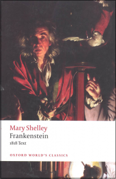 Frankenstein: or 'The Modern Prometheus': The 1818 Text (3rd Edition)