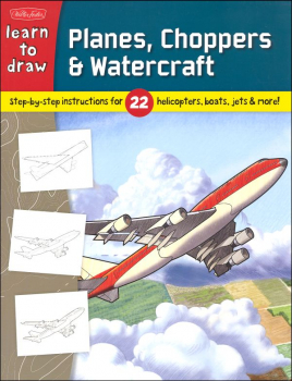 Learn To Draw Planes, Choppers & Watercraft