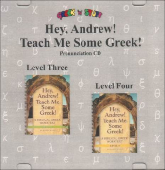 Hey, Andrew! Teach Me Some Greek! Pronunication CD for Levels 3-4