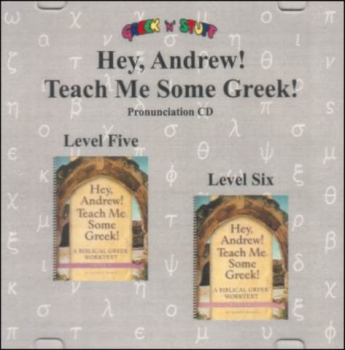 Hey, Andrew! Teach Me Some Greek! Pronunciation CD for Levels 5-6