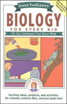 Biology for Every Kid: 101 Experiments