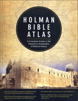Holman Bible Atlas: Complete Guide to Exploring Geography in Biblical History