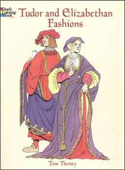 Tudor and Elizabethan Fashions Coloring Book