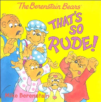 Berenstain Bears: That's So Rude!